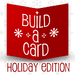 Build-a-Card